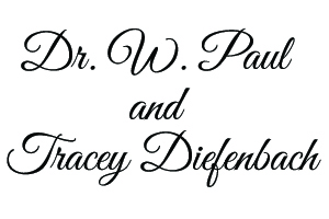 Dr. W. Paul and Tracey Diefenbach
